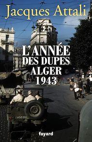 Téléchargez le livre :  L'année des dupes 1943