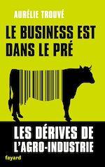 Télécharger cet ebook : Le business est dans le pré