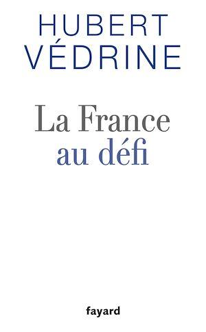 Téléchargez le livre :  La France au défi
