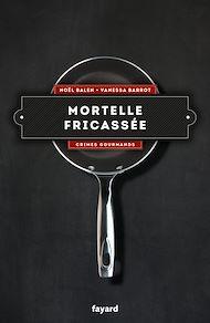Téléchargez le livre :  Mortelle fricassée - Vol. 4
