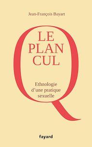 Téléchargez le livre :  Le Plan cul