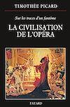 Télécharger le livre :  La Civilisation de l'opéra