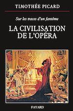 Download this eBook La Civilisation de l'opéra