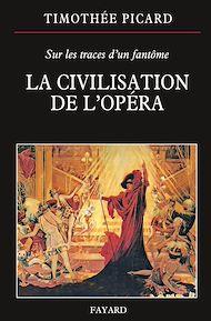 Téléchargez le livre :  La Civilisation de l'opéra