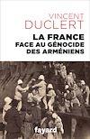 Télécharger le livre :  La France face au génocide des Arméniens