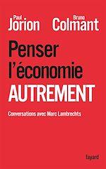 Télécharger cet ebook : Penser l'économie autrement