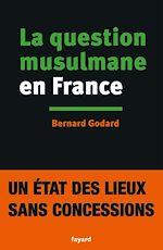 Download this eBook La Question musulmane en France