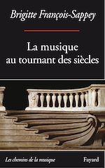 Download this eBook La musique au tournant des siècles