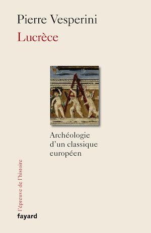 Lucrèce, ARCHÉOLOGIE D'UN CLASSIQUE EUROPÉEN