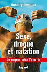 Télécharger cet ebook : Sexe, drogue et natation