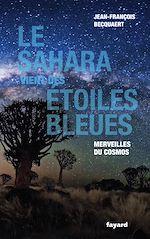 Download this eBook Le Sahara vient des étoiles bleues
