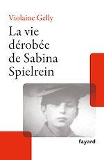 Download this eBook La vie dérobée de Sabina Spielrein