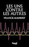 Les uns contre les autres | Maubert, Franck