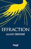 Effraction | Defossé, Alain