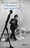 L'homme qui marche | Maubert, Franck