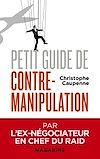 Télécharger le livre :  Petit guide de contre-manipulation