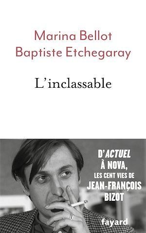L'inclassable, D'ACTUEL À NOVA, LES CENT VIES DE JEAN-FRANÇOIS BIZOT