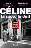 Télécharger le livre :  Céline, la race, le Juif