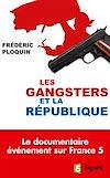 Télécharger le livre :  Les gangsters et la République