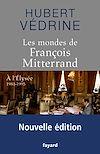 Télécharger le livre :  Les Mondes de François Mitterrand - Nouvelle édition