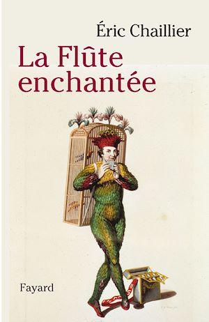 La flûte enchantée : opéra merveilleux et multiple