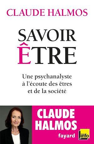 Savoir être | Halmos, Claude (1946-....). Auteur