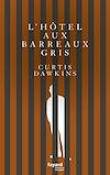 Télécharger le livre :  L'Hôtel aux barreaux gris