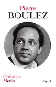 Téléchargez le livre :  Pierre Boulez