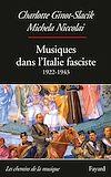 Télécharger le livre :  Musiques dans l'Italie fasciste (1922-1943)
