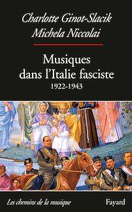 Téléchargez le livre :  Musiques dans l'Italie fasciste (1922-1943)