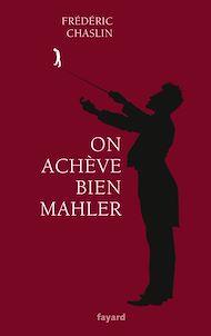 Téléchargez le livre :  On achève bien Mahler
