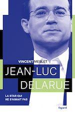 Download this eBook Jean-Luc Delarue