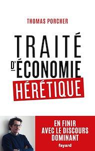 Téléchargez le livre :  Traité d'économie hérétique