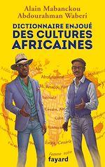 Téléchargez le livre :  Dictionnaire enjoué des cultures africaines