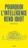 Télécharger le livre :  Pourquoi l'intelligence rend idiot