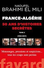 Download this eBook France-Algérie : 50 ans d'histoires secrètes-Vol.2