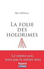 Download this eBook La folie des Holorimes