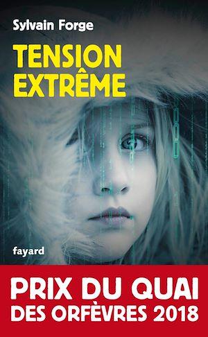 Tension extrême | Forge, Sylvain. Auteur