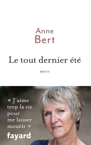 Le tout dernier été | Bert, Anne. Auteur