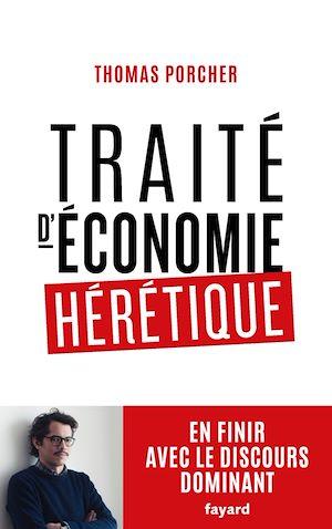 Traité d'économie hérétique | Porcher, Thomas. Auteur