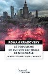 Le populisme en Europe centrale et orientale : un avertissement pour le monde ?