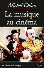 Download this eBook La Musique au cinéma-Nouvelle édition
