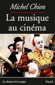 Téléchargez le livre :  La Musique au cinéma-Nouvelle édition