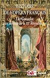 Télécharger le livre :  Histoire de l'opéra français. Du Consulat aux débuts de la IIIème République