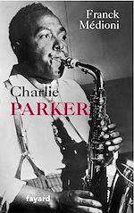 Download this eBook Charlie Parker