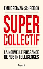 Download this eBook Supercollectif. La nouvelle puissance de l'intelligence collective