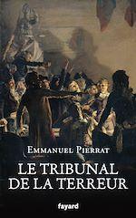 Téléchargez le livre :  Le tribunal de la Terreur