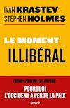 Télécharger le livre :  Le moment illibéral