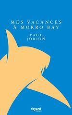 Téléchargez le livre :  Mes vacances à Morro Bay