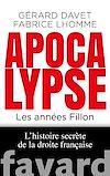 Télécharger le livre :  Apocalypse. Les années Fillon
